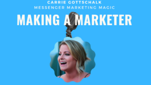 Making a Marketer Podcast - Messenger Marketing
