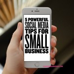 5 Powerful Social media Tips For Small Business