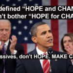 President Obama Hope And Change Progressives