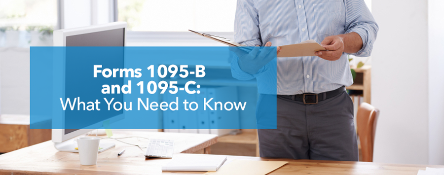 Forms 1095-B and 1095-C: What You Need to Know