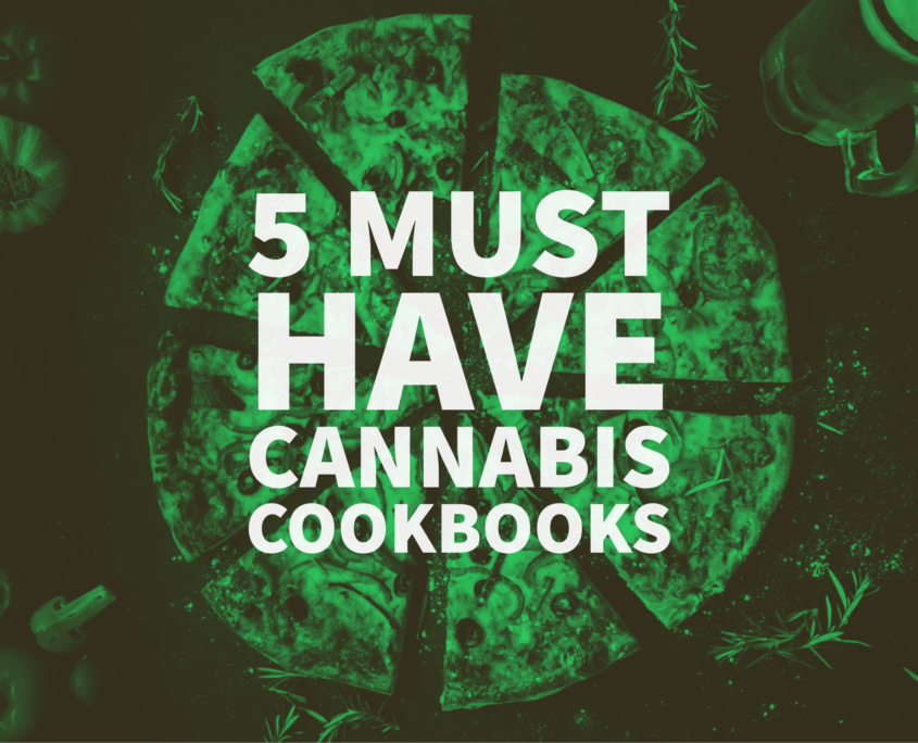 Must Have Cannabis Cook Books