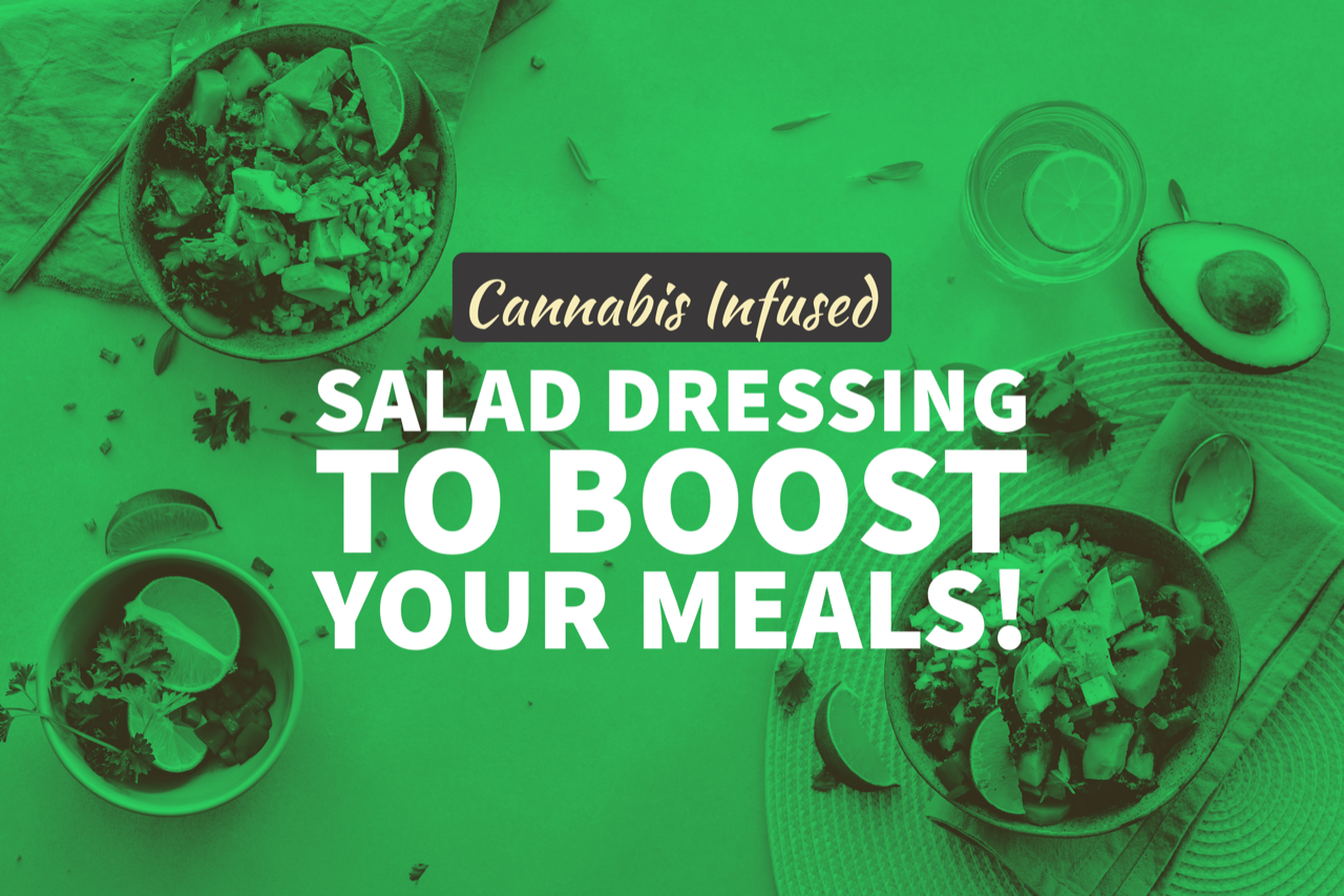 Cannabis Infused Salad Dressing