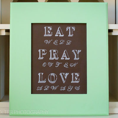 DIY Chalkboard Sign – Eat Pray Love