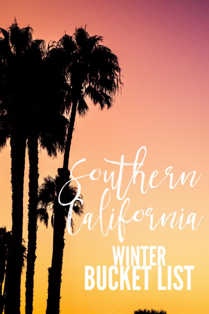 Southern California Winter Bucket List