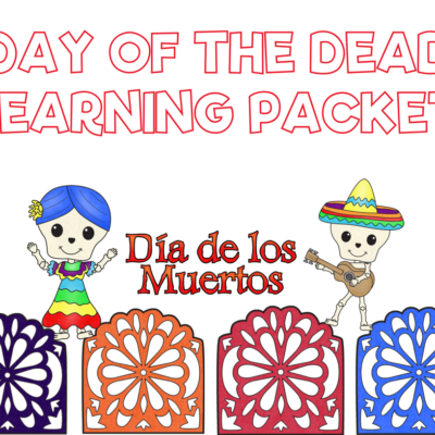 Dia de los Muertos – Day of the Dead Learning Packet