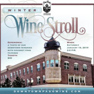 Winter Wine Stroll With The Downtown Paso Robles Wineries