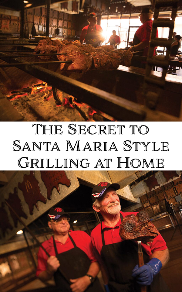The Secret to Santa Maria Style Grilling at Home