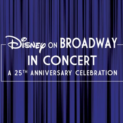Disney on Broadway: A 25th Anniversary Celebration!
