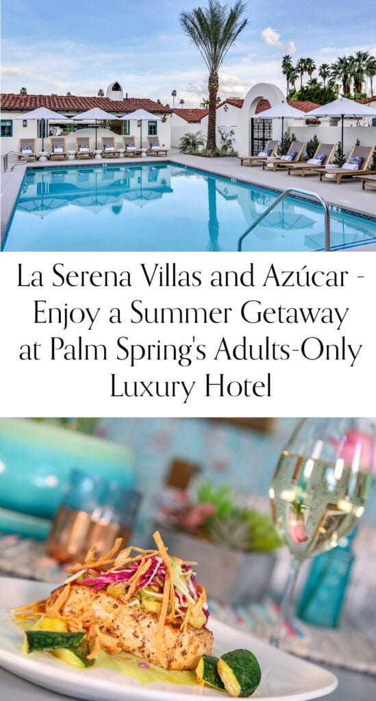 La Serena Villas and Azúcar - Enjoy a Summer Getaway at Palm Spring's Adults-Only Luxury Hotel