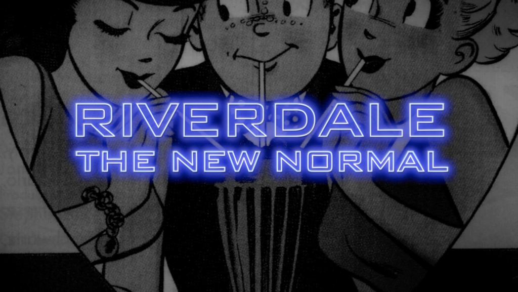Riverdale: The New Normal
