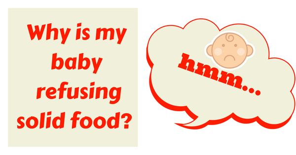 Why is baby refusing solids?