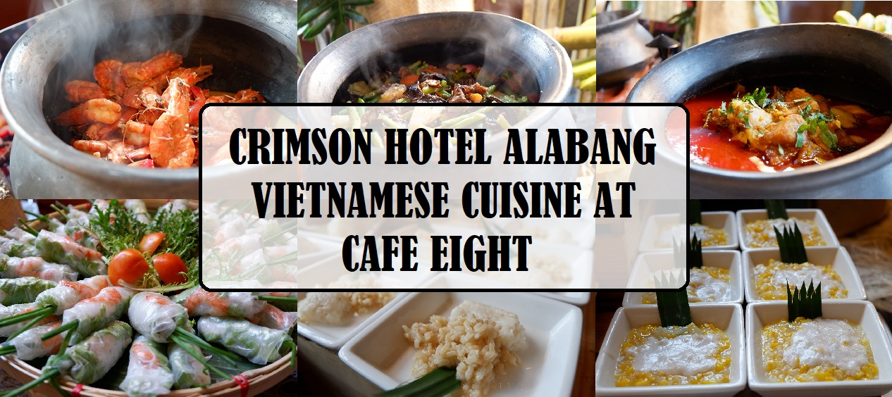 Vietnamese Cuisine Experience at Crimson Hotel Alabang