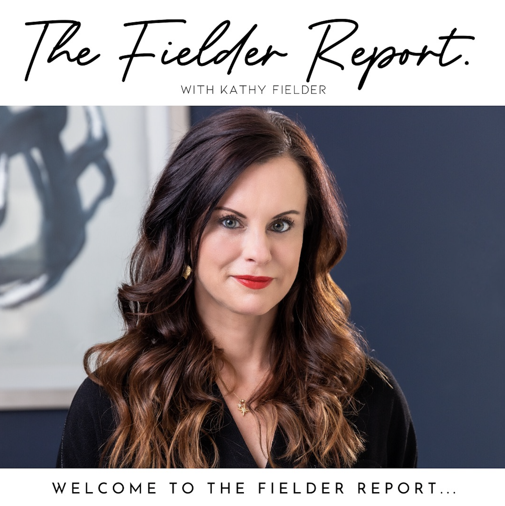 The Fielder Report by Kathy Fielder Podcast is here. Listen everywhere Spotify, Apple Podcasts, Google Podcasts, I Heart Radio