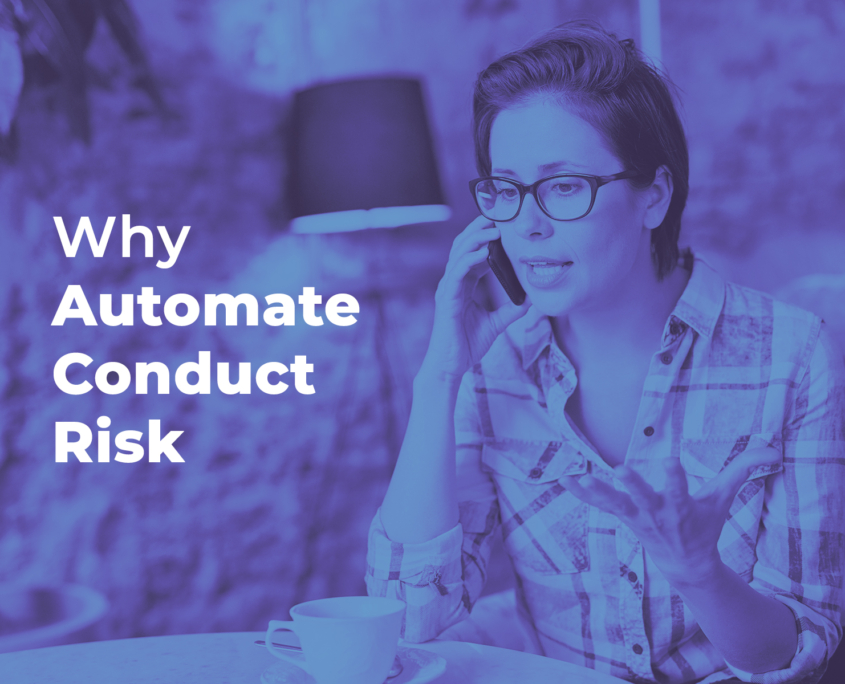 why you need to automate Conduct Risk