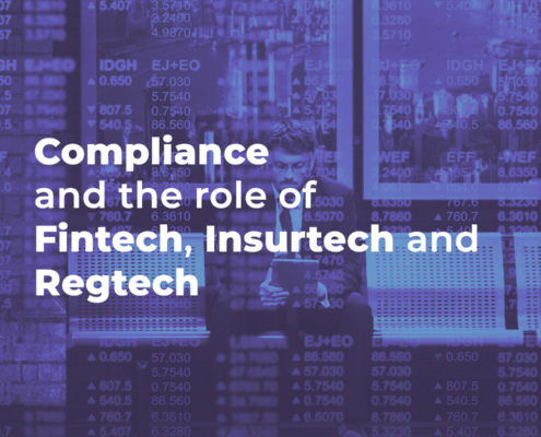 Compliance and the role of Fintech, Insurtech, regtech