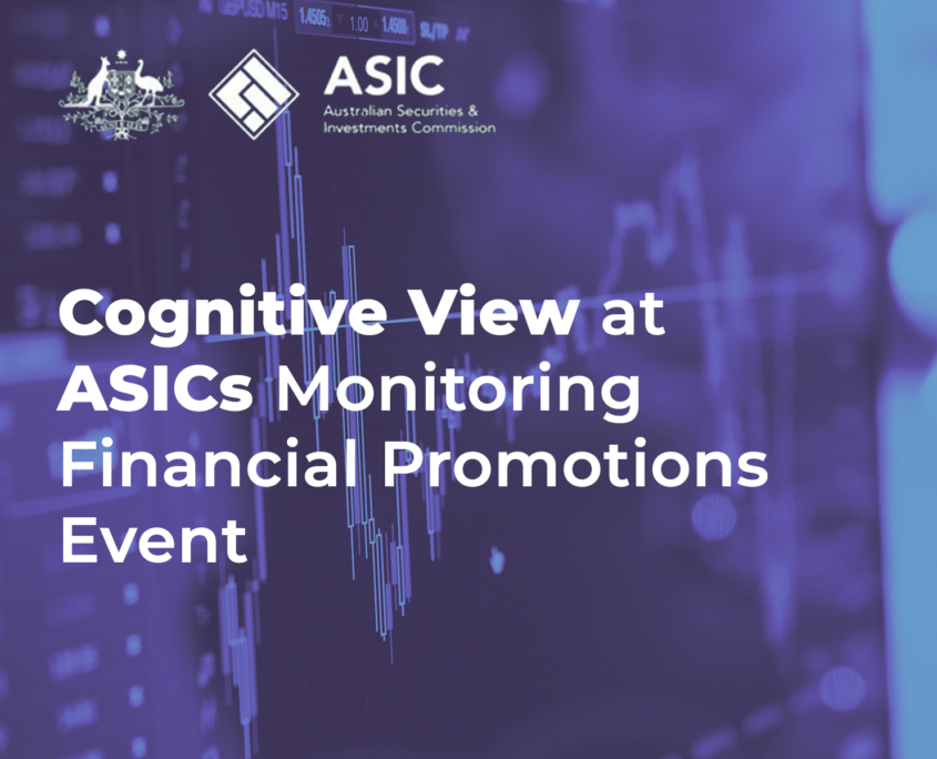 Cognitive View at ASIC Monitoring Financial Promotions Event