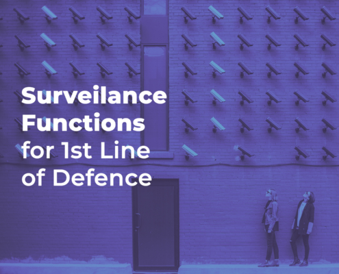 Surveillance Functions for 1ST Line of Defence