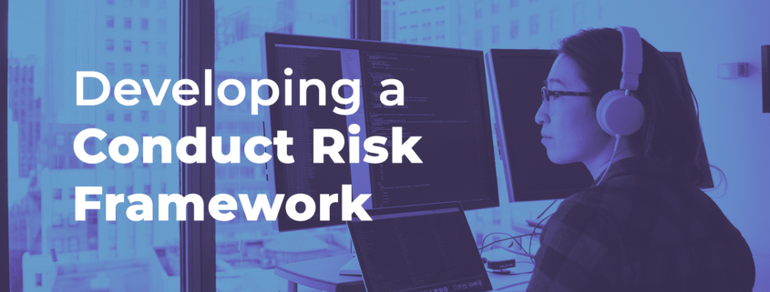 Steps in Developing a Conduct Risk Framework