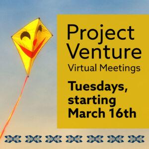 Project Venture Virtual Meetings
