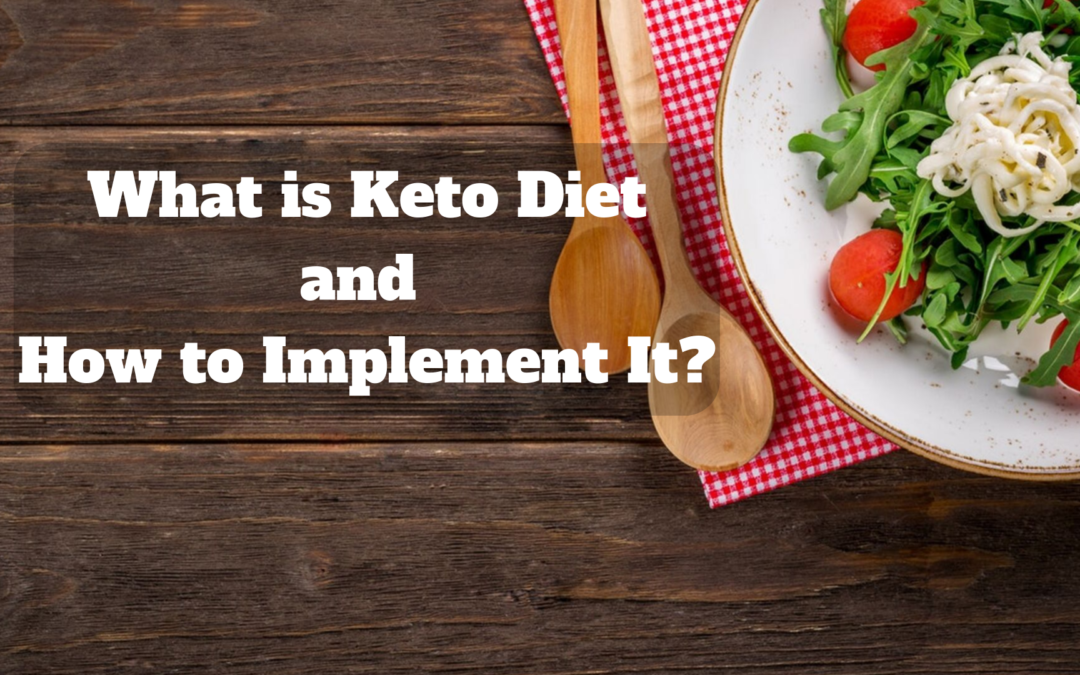 What is Keto Diet and How to Implement It?