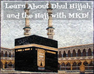 Learn about dhul Hijjah and the Hajj with MKD