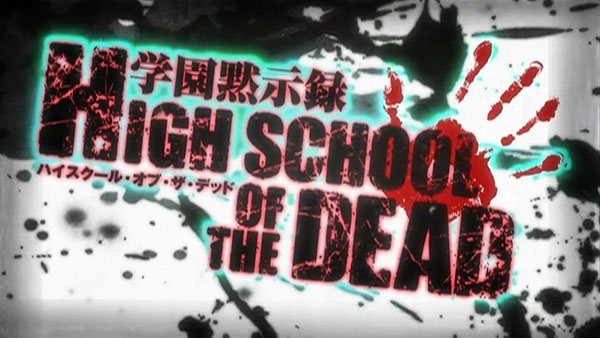 High School of the Dead [Anime: 2010-2011]
