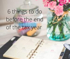 6 things to do before the end of the tax year