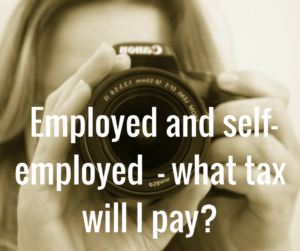 What tax do I pay if I am self-employed and employed