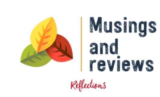 Musings and Reviews