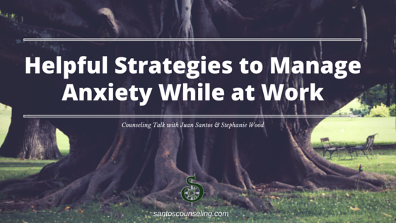 You are currently viewing Helpful Strategies To Manage Anxiety At Work | Greensboro Anxiety Counseling