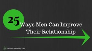 Read more about the article 25 Ways Men Can Improve Their Relationship | Ask Your Counselor