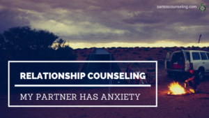 Read more about the article Relationship Counseling | Dating Someone With Anxiety