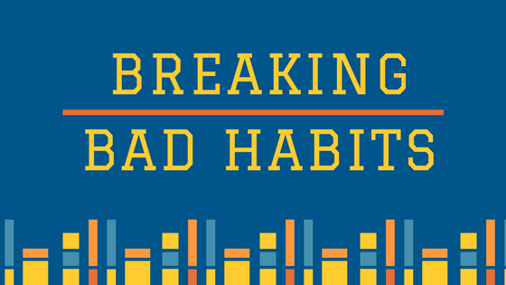 You are currently viewing 4 Bad Habits To Break This Year