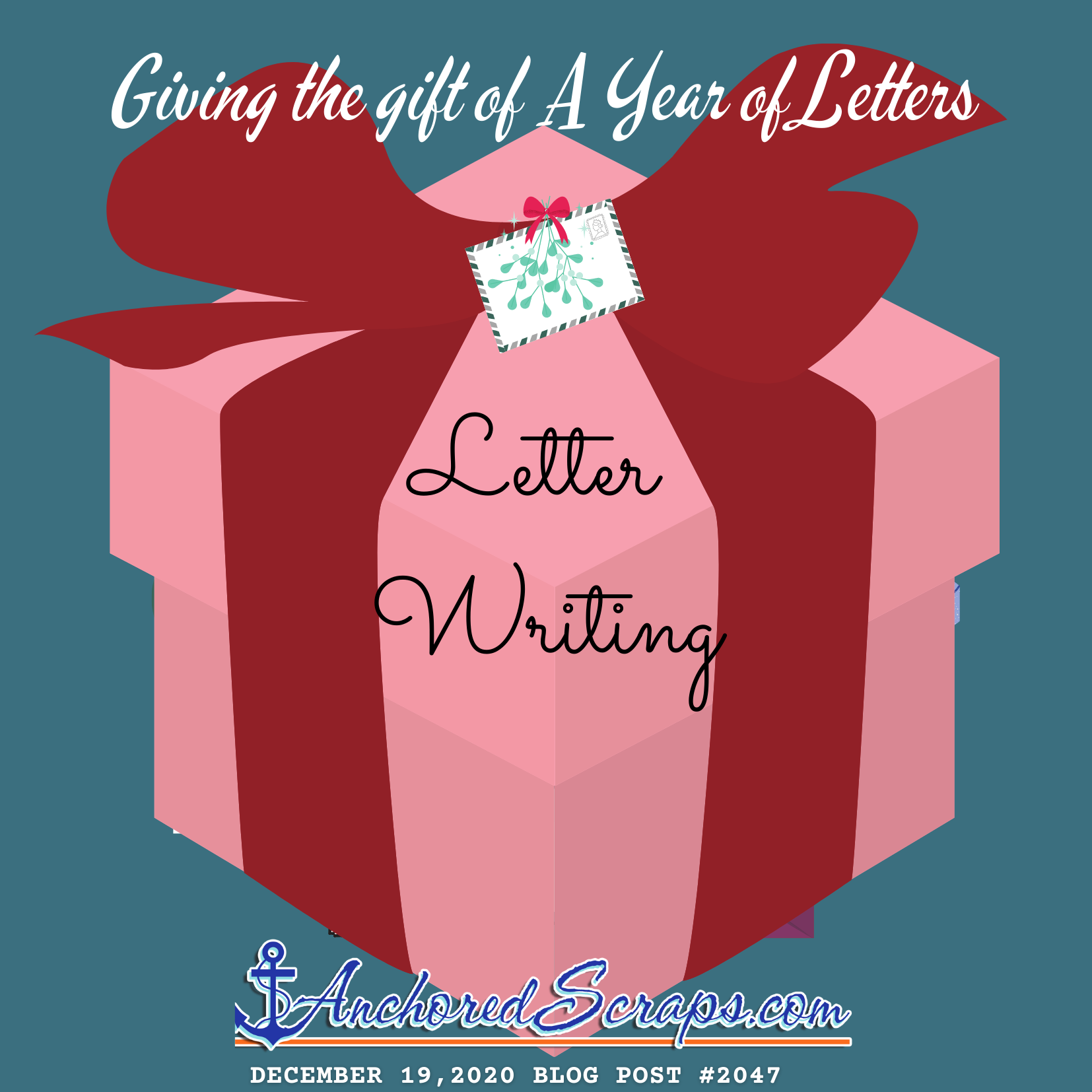 Giving The Gift of A Year of Letters