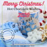 Read more about the article Merry Christmas! Hot Chocolate Wishes 2020 & it's not too late…