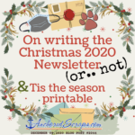 Read more about the article On writing the Christmas 2020 Newsletter (or.. not) & 'Tis the season printable insert