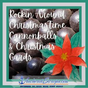 Rockin Around ChristmasTime Cannonballs & Christmas Cards