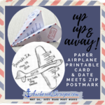 Read more about the article Up Up & Away! Paper Airplane Printable Card and Date Meets Zip Postmark