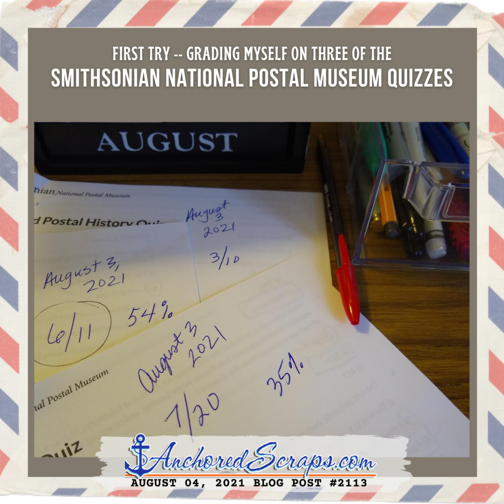 First try - grading myself on three of the Smithsonian Postal Museum Quizzes August 04 _AnchoredScraps #2113