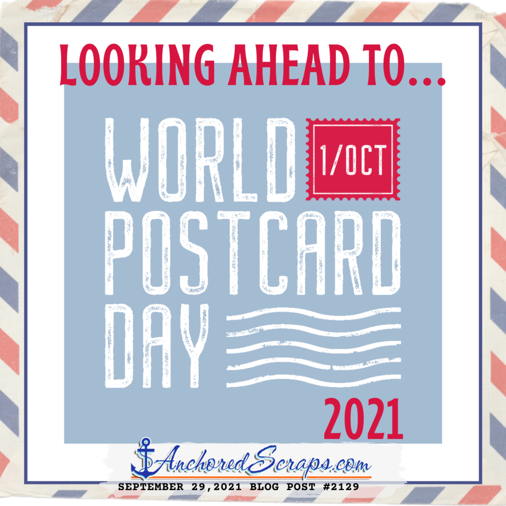 Looking ahead to World Postcard Day 2021 October 1st
