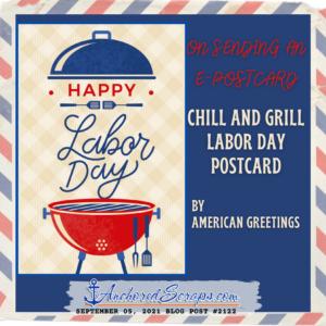 On sending an e-postcard Chill and grill labor day postcard_AnchoredScraps #2122