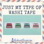 Read more about the article Just My Type of Washi Tape
