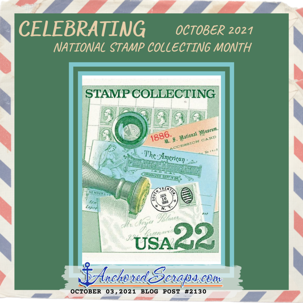October 2021 National Stamp Collecting Month blog post title card AnchoredScraps