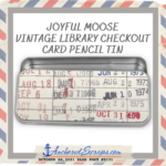 Read more about the article Joyful Moose Vintage Library Checkout Card Pencil Tin