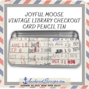 Joyful Moose Vintage Library Checkout Card Pencil Tin_AnchoredScraps #2131