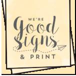 Good Signs and Print Logo