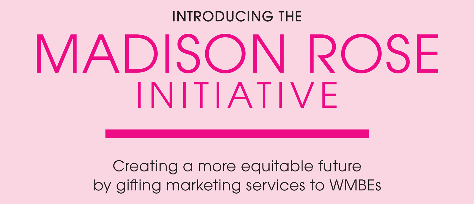 The Madison Rose Initiative