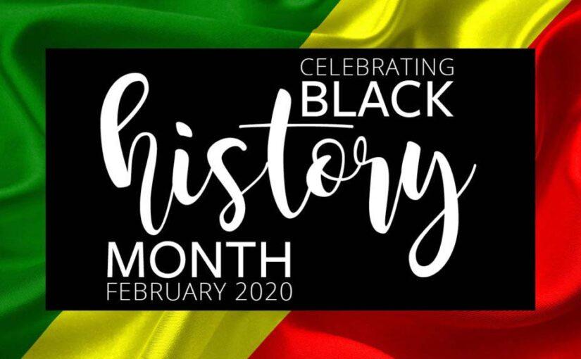 Celebrating Black History Month – February 2020