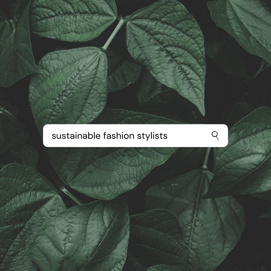 Top 5 Sustainable Stylists We Are Watching