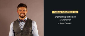Engineering Technician And Draftsman: Jimmy Daoutis | Pasquini Engineering Blog